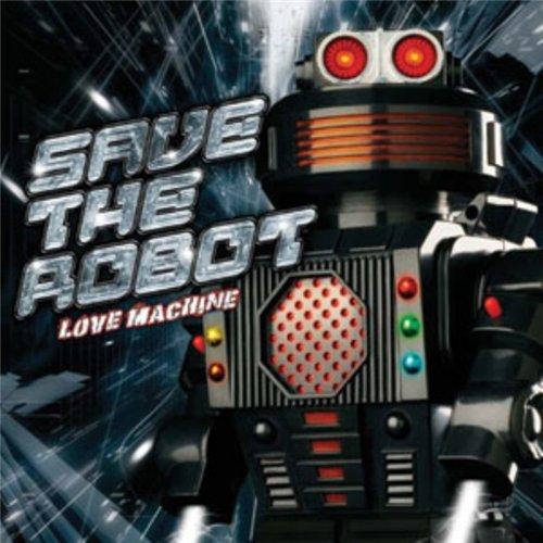 Save The Robot ¤ Love Machine 2de79c10