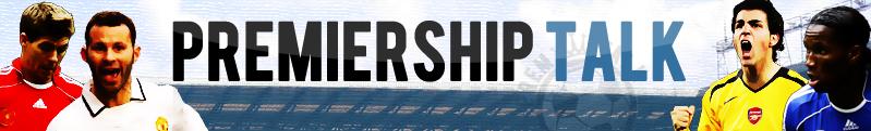Premiership Talk Forum