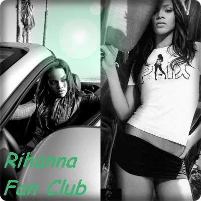 Rihanna fan club!