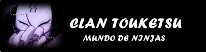 CASAS DEL CLAN TOUKETSU