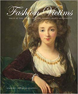 Fashion Victims: Dress at the Court of Louis XVI and Marie-Antoinette. De Kimberly Chrisman-Campbell 515zay10