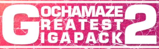 Gochamaze Greatest Gigapack 2 Packag11