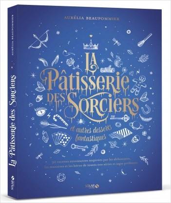 La pâtisserie des sorciers et autres desserts fantastiques - Aurélie La pâtisserie des sorciers et autres desserts fantastiques - Beaupommier  97822610