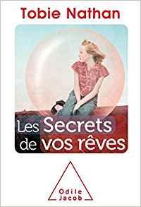 Les secrets de vos rêves - Tobie Nathan Index10