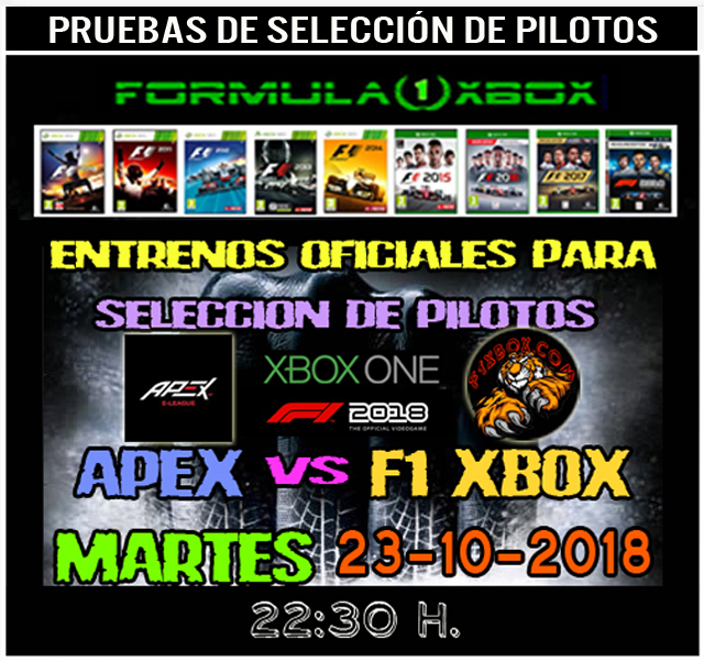 F1 2018 *** CONFIRMACIÓN DE ASISTENCIA A LAS PRUEBAS PARA SELECCIÓN DE PILOTOS APEX vs F1 XBOX *** MARTES  23 - 10 - 2018 *** GP ESPAÑA - CIRCUITO DE BARCELONA *** Pirell13