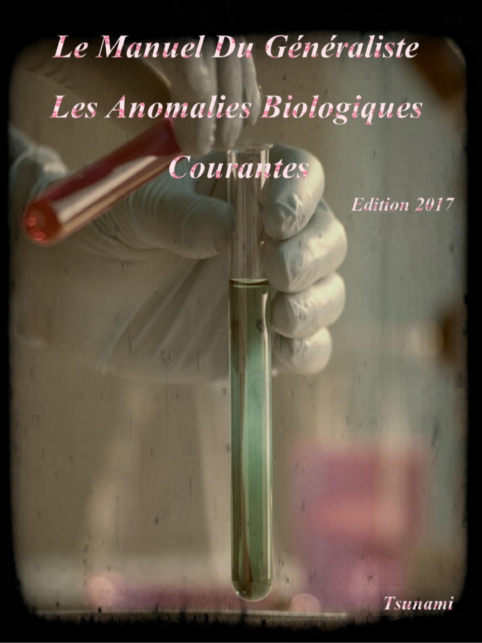 Livres Médicales - Le Manuel Du Généraliste 2017 Les Anomalies Biologiques Courantes Le_man21