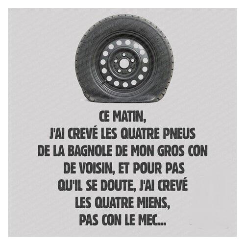 J'ai crevé les quatre pneus Pneus-11