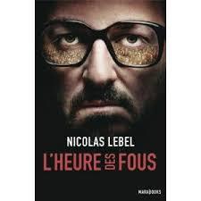 [Lebel, Nicolas] L'heure des fous Index15