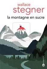[Editions Gallmeister] La Montagne en sucre de Wallace Stegner Montag10