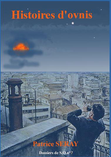 """""""Histoires d'OVNIs"""" opus n°7 des """"Dossiers de S.O"""" par Patrice SERAY Captur11"""