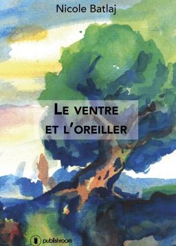 [Editions Publishroom] Le ventre et l'oreiller de Nicole Batlaj Le_ven10