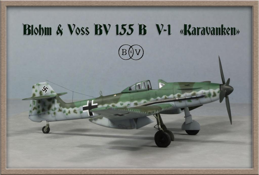 """Blohm & Voss Bv.155 B V-1 """"Karavanken"""" (1:72, Special Hobby) Img_6669"""