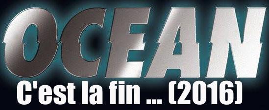 OCEAN C'est la fin ... (2016)  12240011