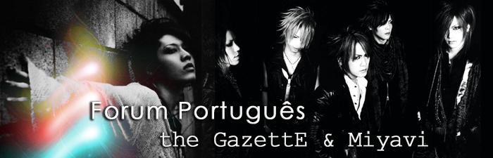 Forum Português dos the GazettE e Miyavi