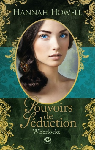 WHERLOCKE (Tome 1) POUVOIRS DE SÉDUCTION de Hannah Howell 1311-w10