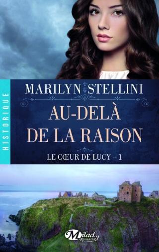 LE CŒUR DE LUCY (Tome 1) AU-DELÀ DE LA RAISON de Marilyn Stellini 1508-l10