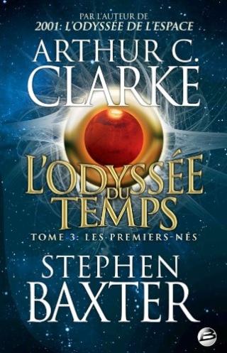 L'ODYSSEE DU TEMPS (Tome 3) LES PREMIERS-NES de Arthur C. Clarke et Stephen Baxter 51sjry10