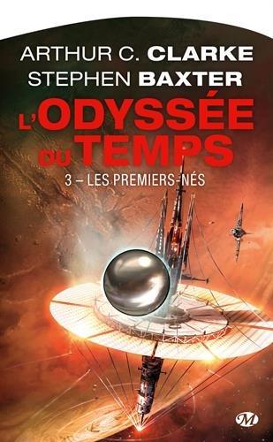 L'ODYSSEE DU TEMPS (Tome 3) LES PREMIERS-NES de Arthur C. Clarke et Stephen Baxter 51td0110
