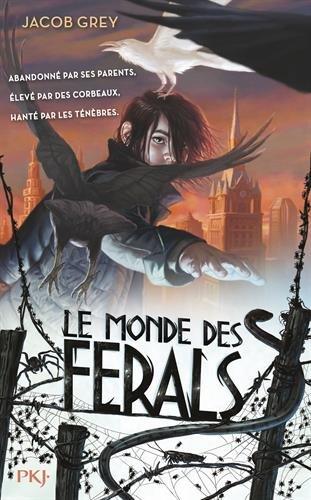 LE MONDE DES FERALS (Tome 01) de Jacob Grey 51vazu10