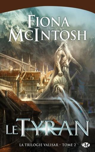 LA TRILOGIE VALISAR (Tome 2) LE TYRAN de Fiona McIntosh Valisa10