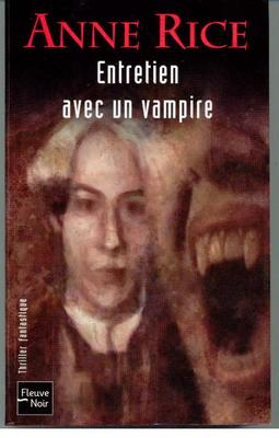 CHRONIQUE DES VAMPIRES (Tome 01) ENTRETIEN AVEC UN VAMPIRE de Anne Rice 14285310