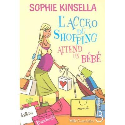 L'ACCRO DU SHOPPING (Tome 05) L'ACCRO DU SHOPPING ATTEND UN BEBE de Sophie Kinsella 51agqe10