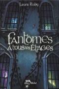 FANTOMES A TOUS LES ETAGES de Laura Ruby Rubyet10