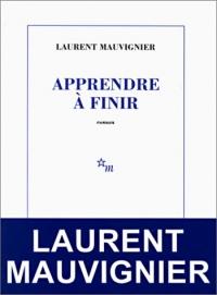 [Mauvignier, Laurent] Apprendre à finir Appren11