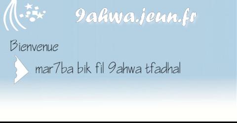 9ahwa - bienvenue Blabla11