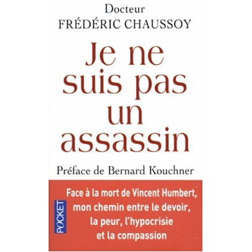 JE NE SUIS PAS UN ASSASSIN de Frédéric Chaussoy et Bernard Kouchner 41tw5f10
