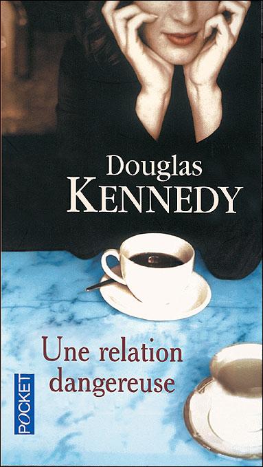 UNE RELATION DANGEREUSE de Douglas Kennedy 41yyrm13