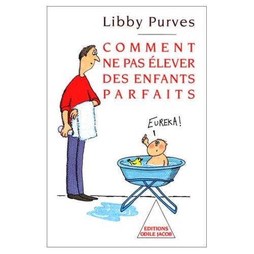 COMMENT NE PAS ELEVER DES ENFANTS PARFAITS de Libby Purves 51n1wp10