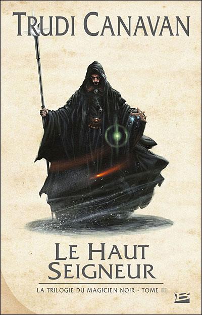 LA TRILOGIE DU MAGICIEN NOIR (Tome 3) LE HAUT SEIGNEUR de Trudi Canavan 97823510