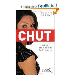 CHUT, DANS LES SILENCES DE L'INCESTE de Myriam Périne Chut10