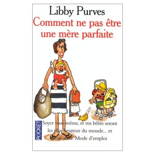 COMMENT NE PAS ETRE UNE MERE PARFAITE de Libby Purves Mare_p10
