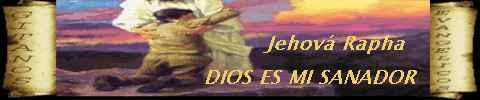 """Jehová Rapha """"MI SANADOR"""""""