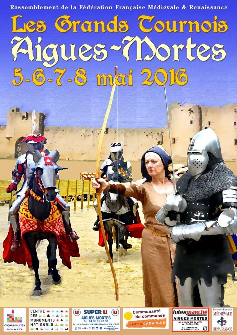 """[05, 06, 07 et 08/05/2016] """"Les Grands Tournois d'Aigues-Mortes"""", 3ème édition Tourno10"""