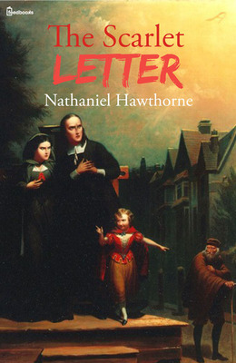 Plot Overview The Scarlet Letter by Nathaniel Hawthorne 152310