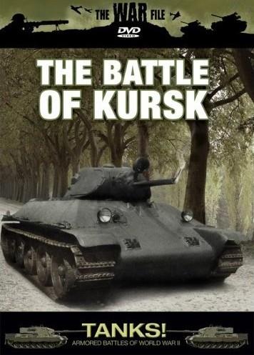 The War File: Tanks! The Battle of Kursk Kursk10
