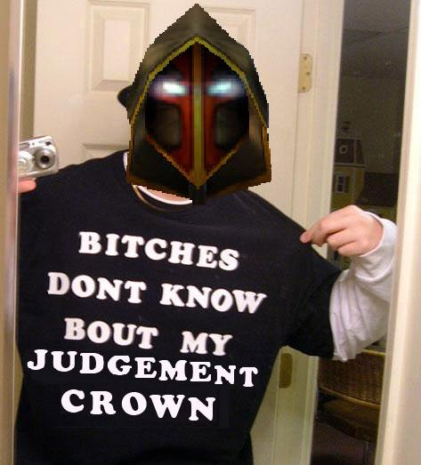 Bitches dont know bout my Judgement Crown Bitche10