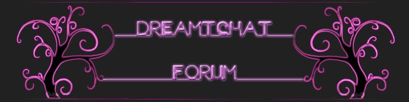 DreamTchat Forum