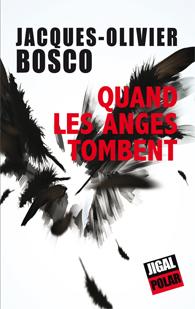 [Editions Jigal] Quand les anges tombent de Jacques-Olivier Bosco 160_ph10