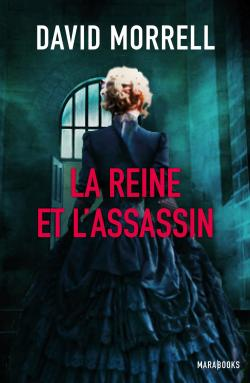 [Editions Marabout] La Reine et l'assassin de David Morrell 97825010