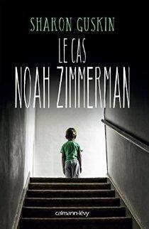 [Guskin, Sharon] Le cas Noah Zimmerman 419ykp10
