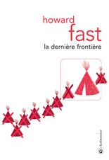 [Editions Gallmeister] La dernière frontière de Howard Fast 5409-c10