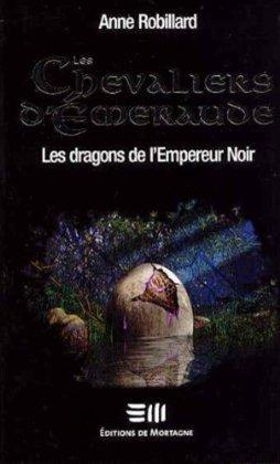 [Robillard, Anne] Les Chevaliers D'Emeraude - Tome 2: Les Dragons de l'Empereur Noir Les_dr11