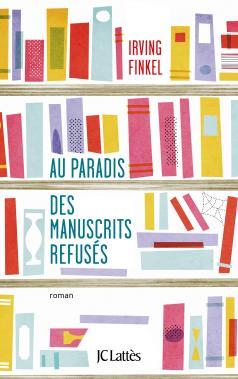 [Finkel, Irving] Au paradis des manuscrits refusés 97827011