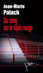 [Palach, Jean-Marie] Du sang sur le tapis rouge Couv_s10