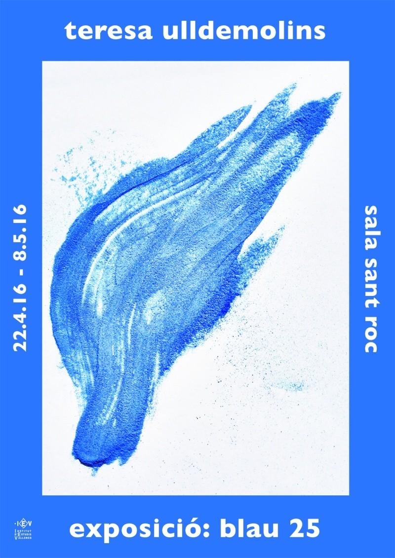 TERESA ULLDEMOLINS - EXPOSICIÓN BLAU 25 Cartel10