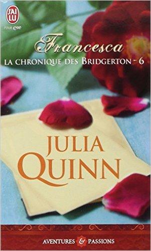 QUINN Julia - LA CHRONIQUE DES BRIDGERTON - Tome 6 : Francesca 51ddps10